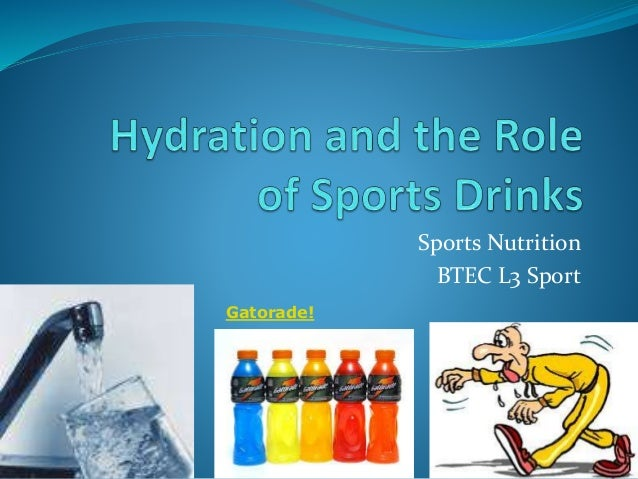 Sports Nutrition BTEC L3 Sport Gatorade!