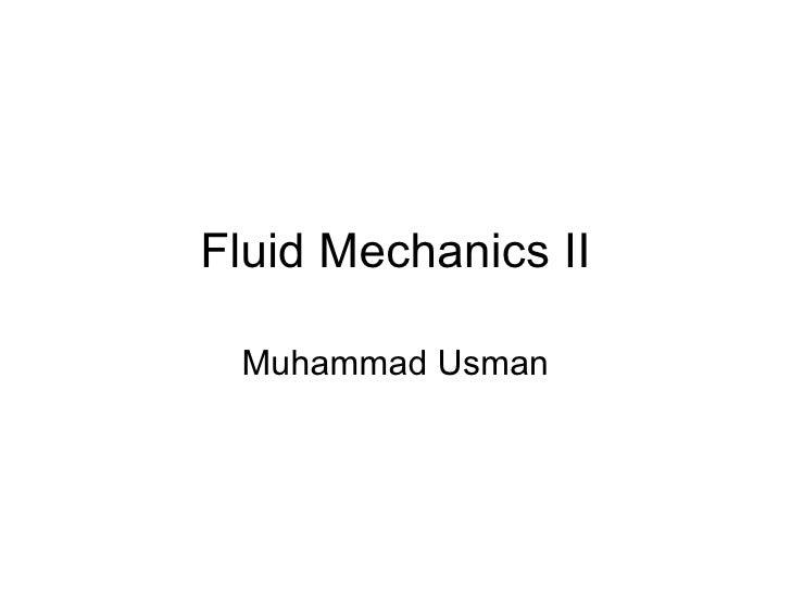 Fluid Mechanics II Muhammad Usman