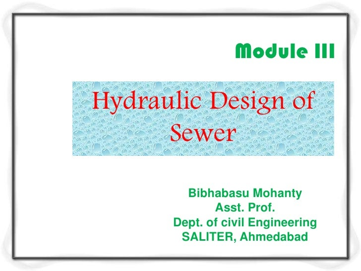 Module IIIHydraulic Design of      Sewer        Bibhabasu Mohanty             Asst. Prof.      Dept. of civil Engineering ...