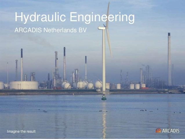 Hydraulic Engineering    ARCADIS Netherlands BVImagine the result