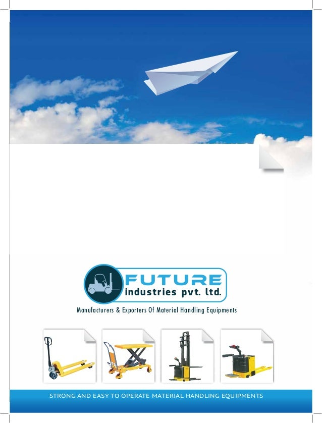 STRONG AND EASY TO OPERATE MATERIAL HANDLING EQUIPMENTS Manufacturers & Exporters Of Material Handling Equipments FUTURE i...