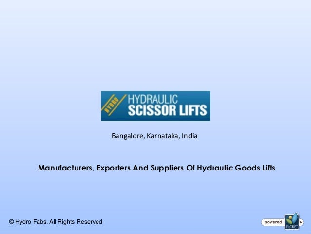 Bangalore, Karnataka, India          Manufacturers, Exporters And Suppliers Of Hydraulic Goods Lifts© Hydro Fabs. All Righ...