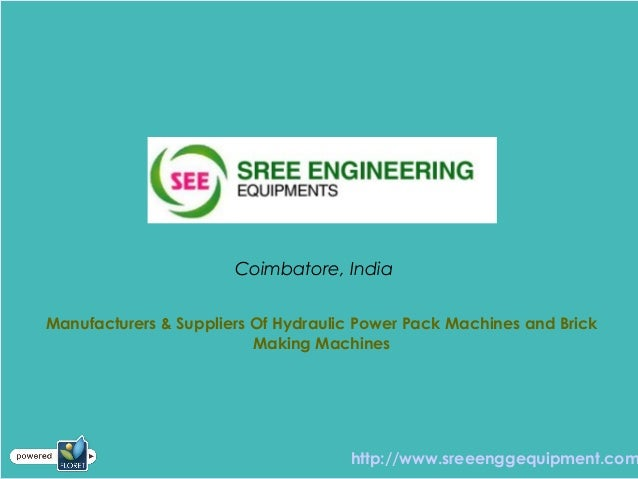 Coimbatore, India Manufacturers & Suppliers Of Hydraulic Power Pack Machines and Brick Making Machines http://www.sreeengg...