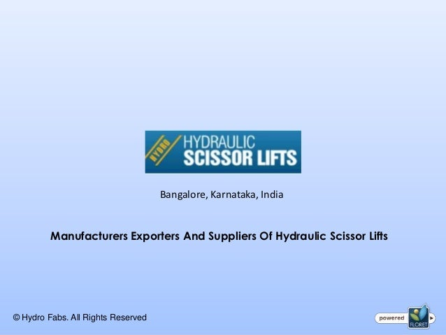 Bangalore, Karnataka, India         Manufacturers Exporters And Suppliers Of Hydraulic Scissor Lifts© Hydro Fabs. All Righ...