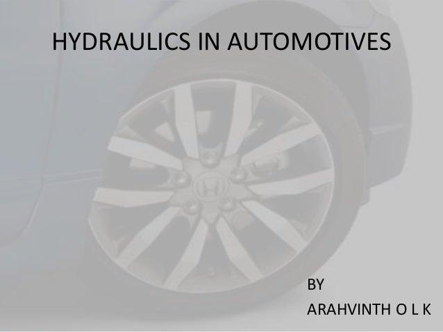 HYDRAULICS IN AUTOMOTIVES BY ARAHVINTH O L K