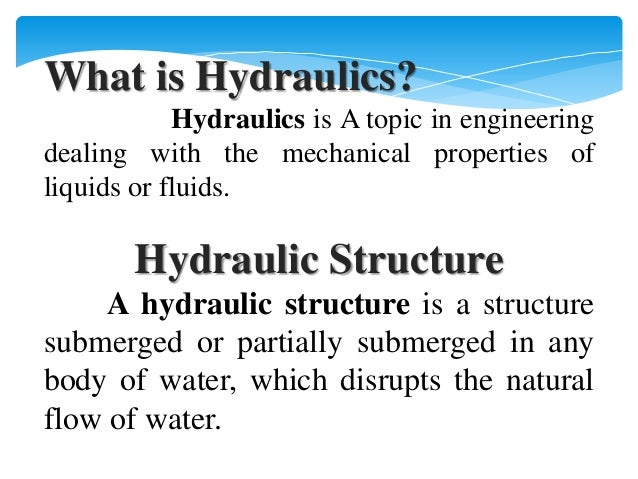 hydraulics structure Hydraulic structures are human-made systems interacting with surface runoff in  urban and rural environments including structures to assist stormwater drainage, .