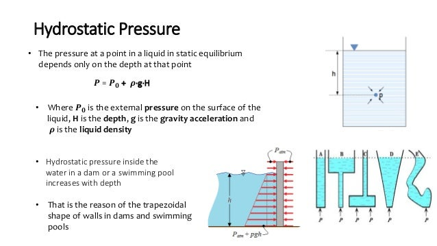 Hydrostatic Pressure • The pressure at a point in a liquid in static equilibrium depends only on the depth at that point 𝑷...
