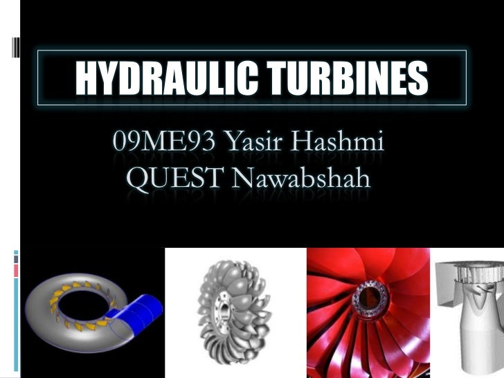 hydraulic turbines Instead of the complicated mechanical and electronic systems now found in the nacelles of typical utility-scale wind turbines, why not instead use a.