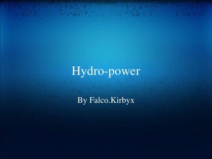 Hydro-power By Falco.Kirbyx