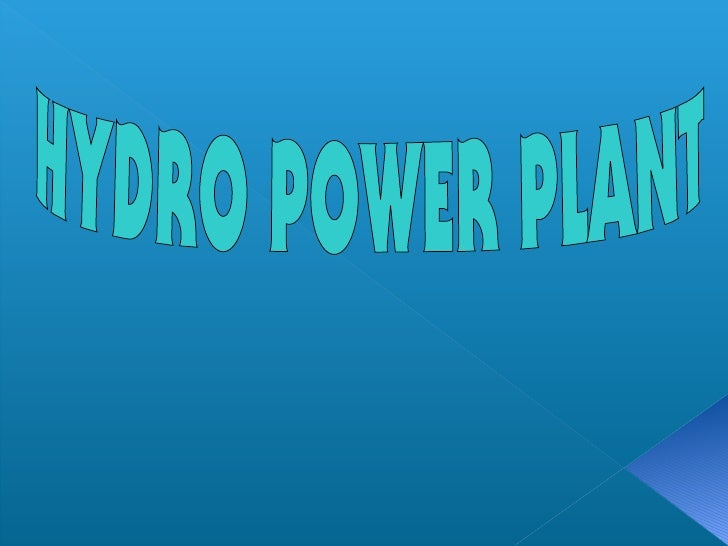 INTRODUCTIONHYDRO POWER1) One of the most widely used renewable source of energy for generatingelectricity on large scale ...