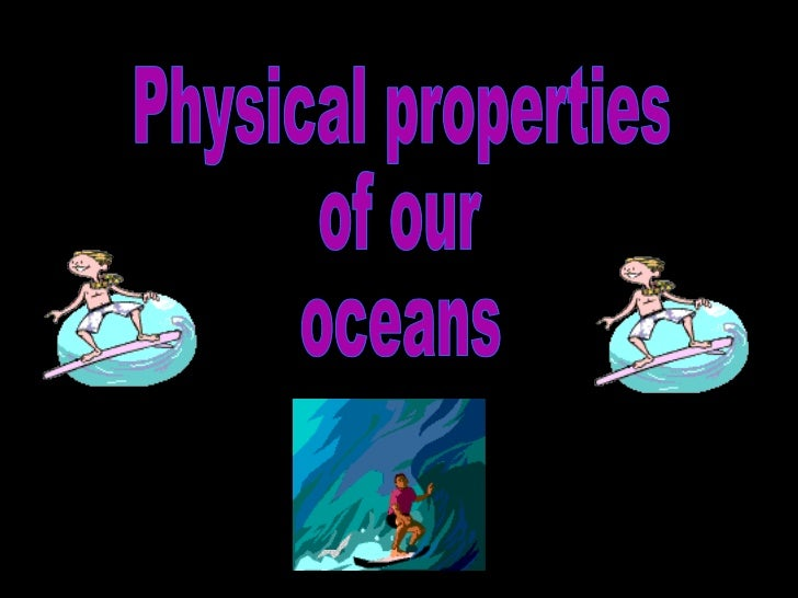 Physical properties of our oceans