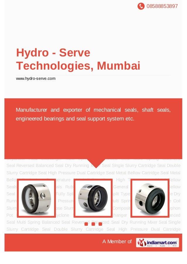 08588853897A Member ofHydro - ServeTechnologies, Mumbaiwww.hydro-serve.comMulti Spring Unbalanced Seal Multi Spring Balanc...