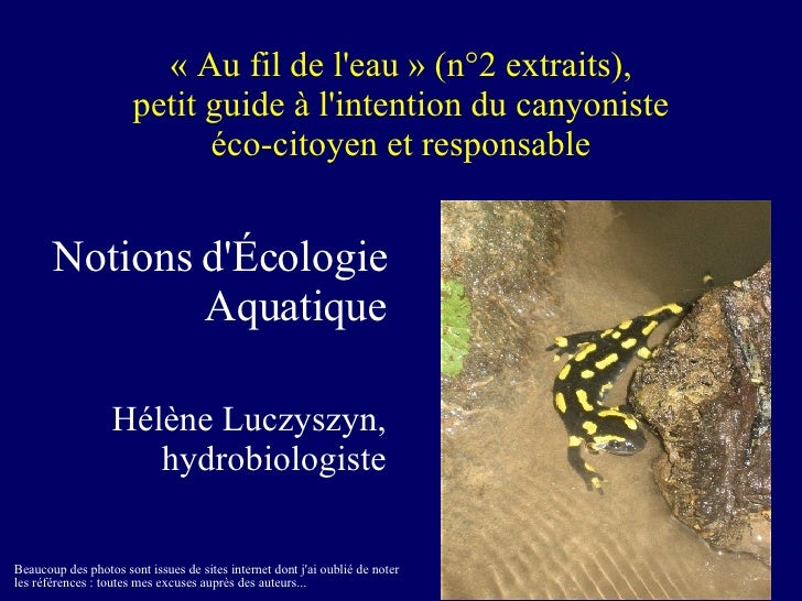 « Au fil de l'eau » (n°2 extraits), petit guide à l'intention du canyoniste éco-citoyen et responsable <ul><li>Notions d'É...
