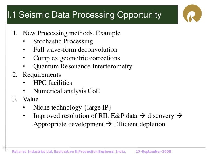 I.1 Seismic Data Processing Opportunity 1. New Processing methods. Example    • Stochastic Processing    • Full wave-form ...