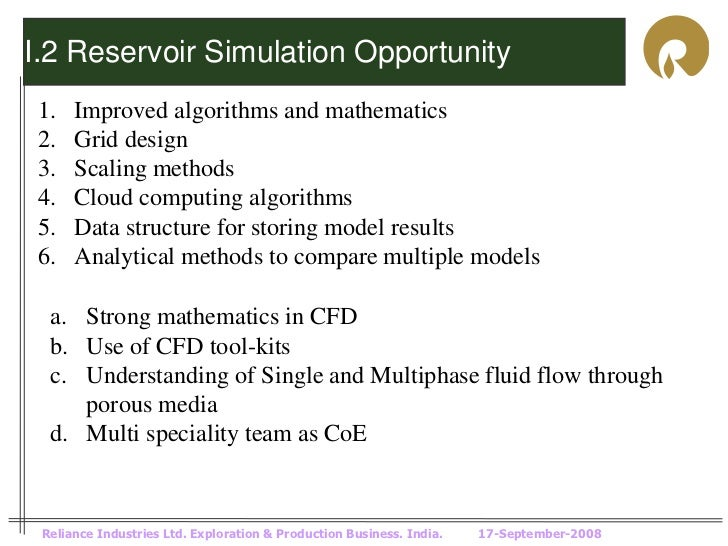 I.2 Reservoir Simulation Opportunity1.    Improved algorithms and mathematics2.    Grid design3.    Scaling methods4.    C...