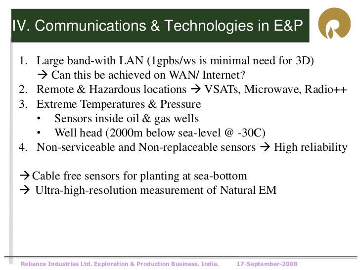 IV. Communications & Technologies in E&P1. Large band-with LAN (1gpbs/ws is minimal need for 3D)    Can this be achieved ...
