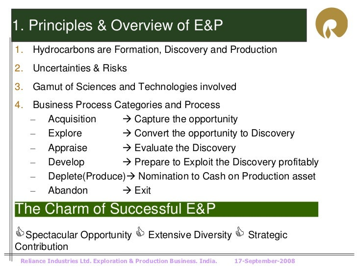 1. Principles & Overview of E&P1. Hydrocarbons are Formation, Discovery and Production2. Uncertainties & Risks3. Gamut of ...
