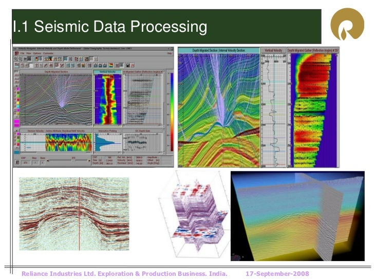 I.1 Seismic Data Processing Reliance Industries Ltd. Exploration & Production Business. India.   17-September-2008