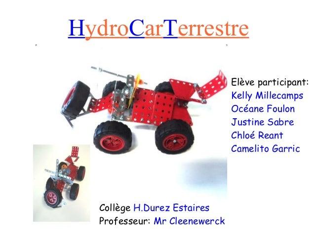 HydroCarTerrestre                               Elève participant:                               Kelly Millecamps         ...