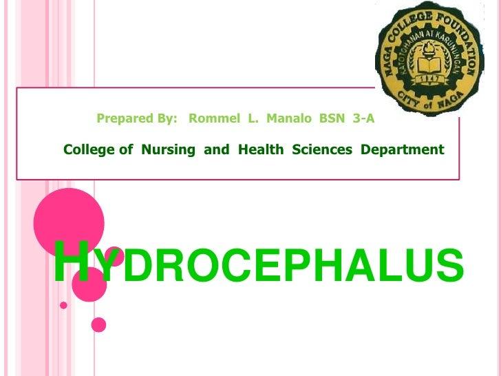 Prepared By: Rommel L. Manalo BSN 3-ACollege of Nursing and Health Sciences DepartmentHYDROCEPHALUS