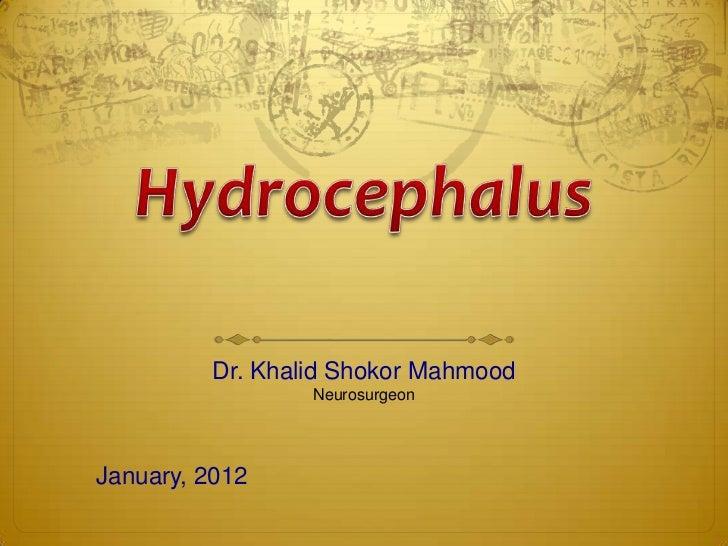 Dr. Khalid Shokor Mahmood                 NeurosurgeonJanuary, 2012