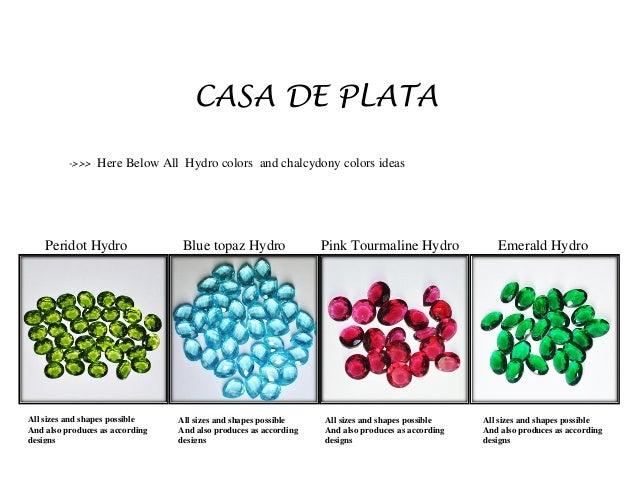 CASA DE PLATA  ->>> Here Below All Hydro colors and chalcydony colors ideas  Peridot Hydro Blue topaz Hydro Pink Tourmalin...
