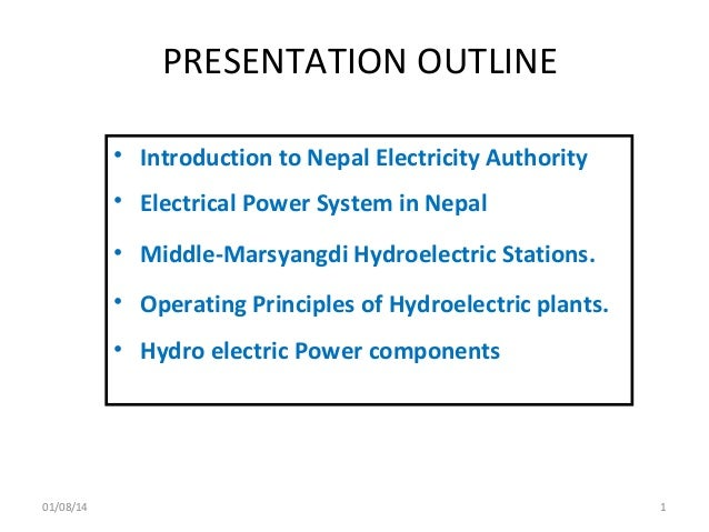 PRESENTATION OUTLINE • Introduction to Nepal Electricity Authority • Electrical Power System in Nepal • Middle-Marsyangdi ...
