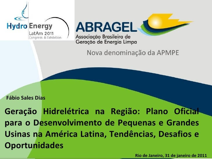 Geração Hidrelétrica na Região: Plano Oficial para o Desenvolvimento de Pequenas e Grandes Usinas na América Latina, Tendê...