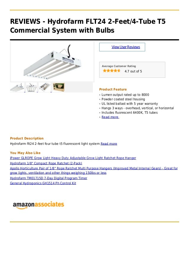 REVIEWS - Hydrofarm FLT24 2-Feet/4-Tube T5Commercial System with BulbsViewUserReviewsAverage Customer Rating4.7 out of 5Pr...