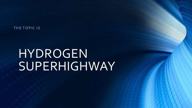 hydrogen superhighway ppt