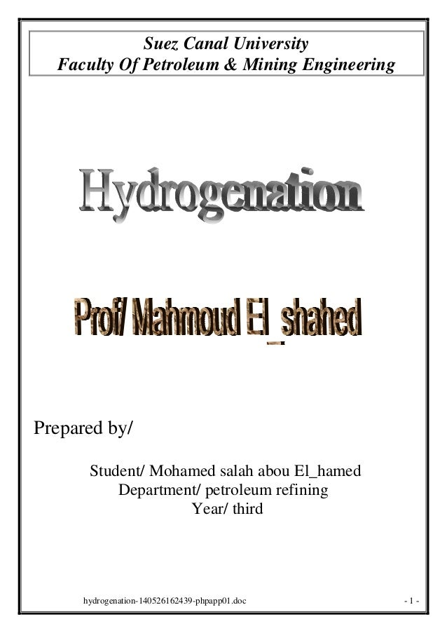 -1-hydrogenation-140526162439-phpapp01.doc Suez Canal University Faculty Of Petroleum & Mining Engineering Prepared by/ St...