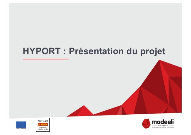 HYPORT : Présentation du projet OCCITANIE Pyrénées Méditerranée LA RÉGION