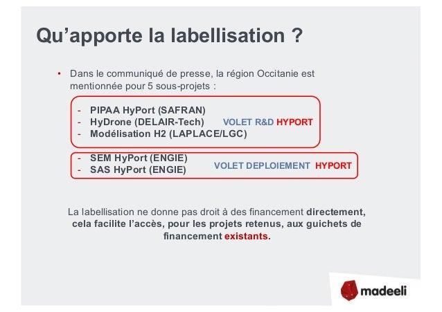 Qu'apporte la labellisation ? • Dans le communiqué de presse, la région Occitanie est mentionnée pour 5 sous-projets : - P...