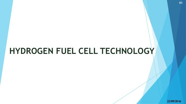 HYDROGEN FUEL CELL TECHNOLOGY 22/09/2016 01