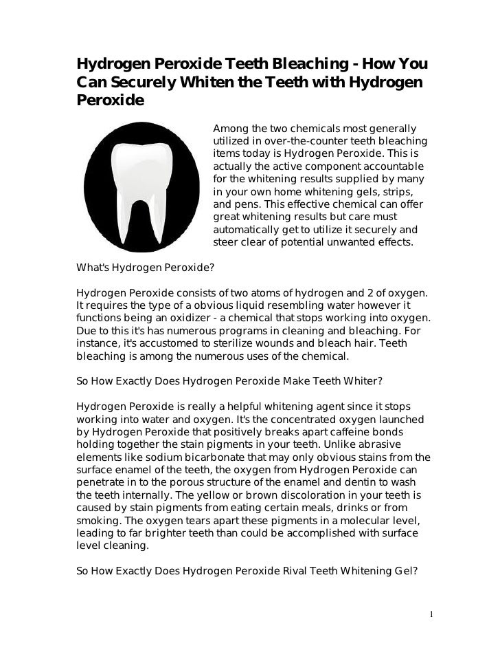 Hydrogen Peroxide Teeth Bleaching - How YouCan Securely Whiten the Teeth with HydrogenPeroxide                           A...