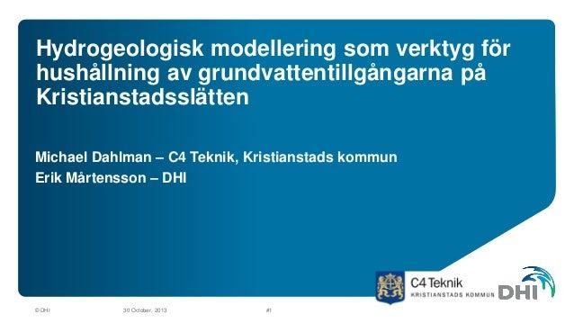 Hydrogeologisk modellering som verktyg för hushållning av grundvattentillgångarna på Kristianstadsslätten Michael Dahlman ...