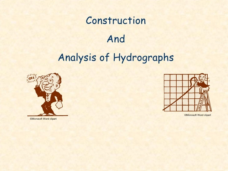 Construction And Analysis of Hydrographs © Microsoft Word clipart © Microsoft Word clipart