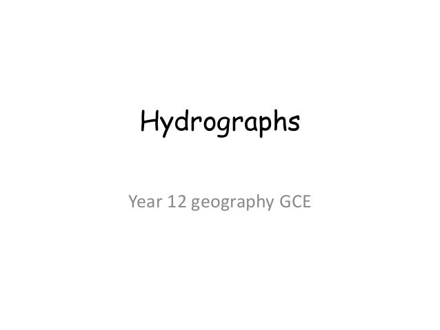 Hydrographs  Year 12 geography GCE
