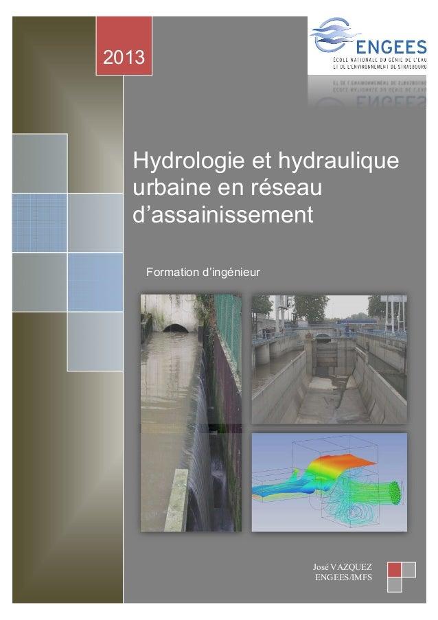 HydrologieethydrauliqueUrbaineenréseaud'assainissement‐J.VAZQUEZ Page1 2013 José VAZQUEZ ENGEES/IMFS Hydrolog...