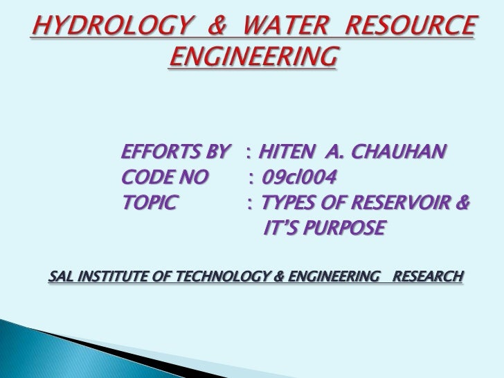 """EFFORTS BY : HITEN A. CHAUHAN        CODE NO    : 09cl004        TOPIC      : TYPES OF RESERVOIR &                     IT""""..."""