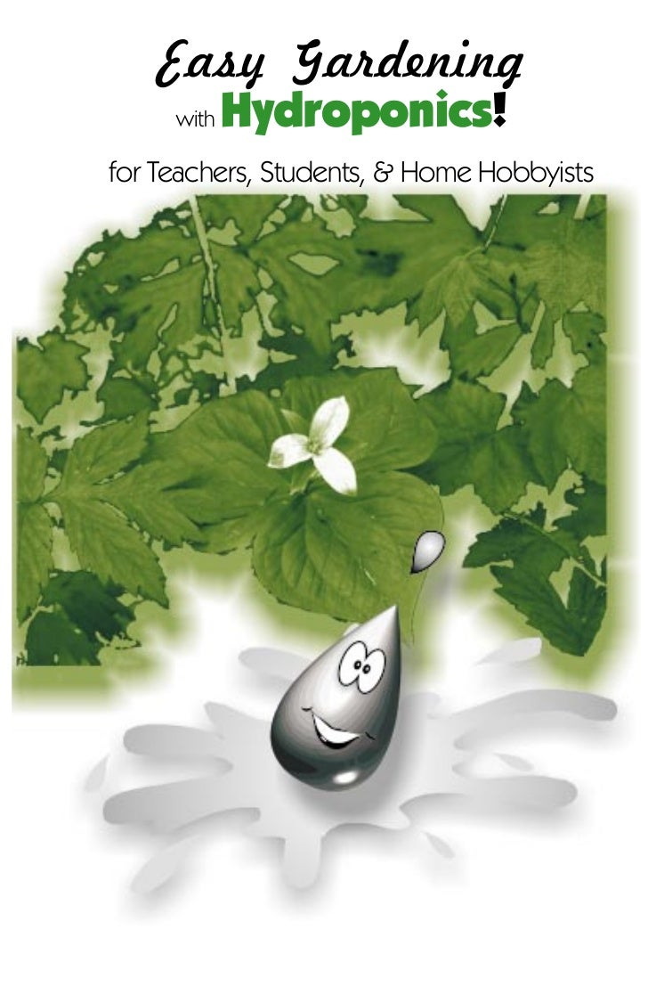 Easy Gardening     with Hydroponics!for Teachers, Students, & Home Hobbyists