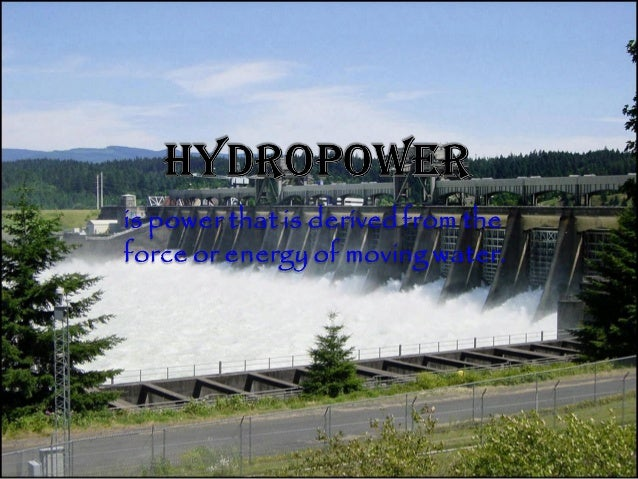 • How Hydropower Works  • Attributes of Hydropower  • Forms of Hydropower  •Sizes of Hydro Plants