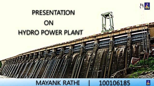PRESENTATION ON HYDRO POWER PLANT  1  MAYANK RATHI  |  100106185