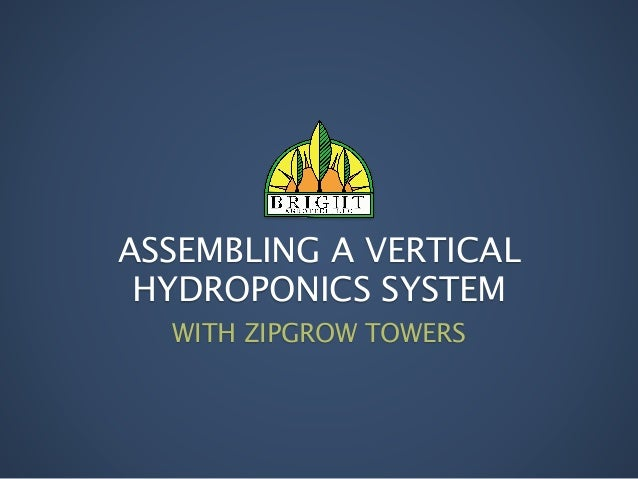 ASSEMBLING A VERTICAL HYDROPONICS SYSTEM WITH ZIPGROW TOWERS