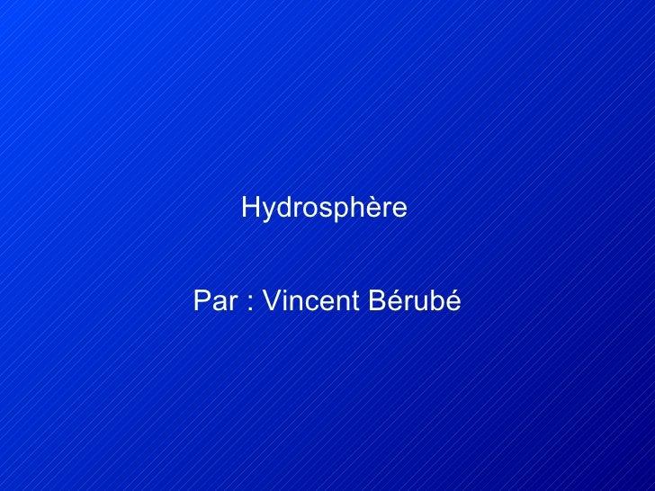 Hydrosphère   Par : Vincent Bérubé