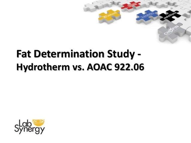 Fat Determination Study -Hydrotherm vs. AOAC 922.06