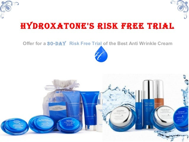 Hydroxatones risk Free trialOffer for a 30-day Risk Free Trial of the Best Anti Wrinkle Cream