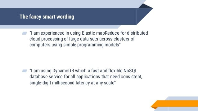 """The fancy smart wording ▰ """"I am experienced in using Elastic mapReduce for distributed cloud processing of large data sets..."""