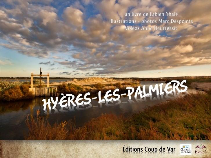 Hyères : ville médiévaleEn 963 apparut pour la première fois dans undocument officiel le nom dHyères. Hyères villeroyale t...