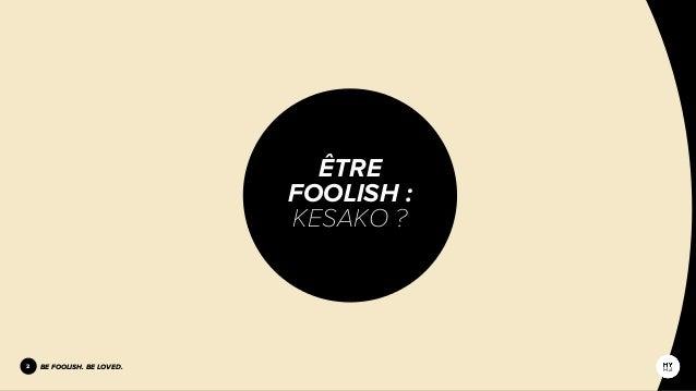 Brainsnacks #2 - Strategic issue : Get foolish. Get loved.  Slide 2